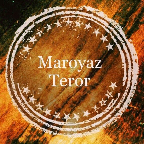 MAROYAZ TEROR